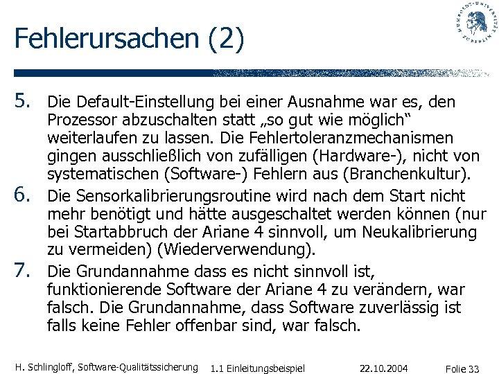 Fehlerursachen (2) 5. Die Default-Einstellung bei einer Ausnahme war es, den 6. 7. Prozessor