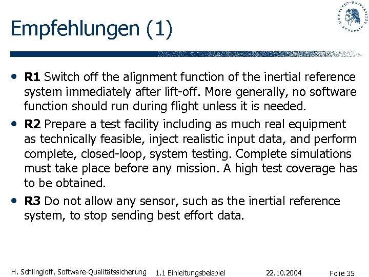 Empfehlungen (1) • R 1 Switch off the alignment function of the inertial reference