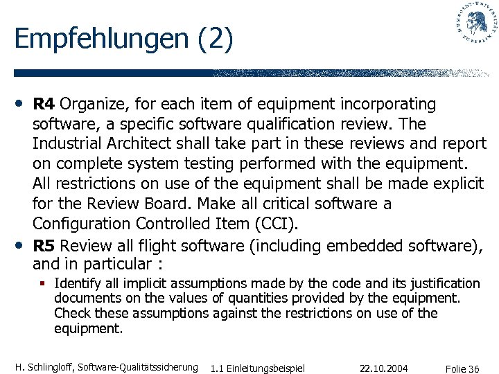 Empfehlungen (2) • R 4 Organize, for each item of equipment incorporating • software,