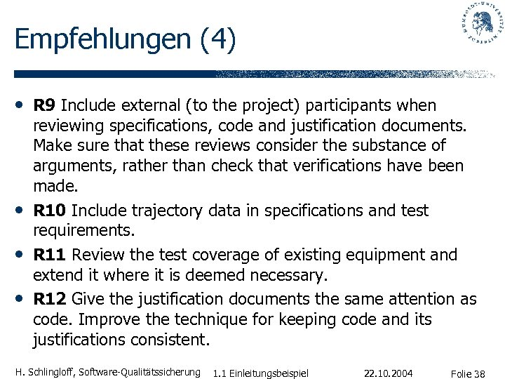 Empfehlungen (4) • R 9 Include external (to the project) participants when • •