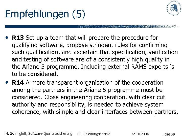 Empfehlungen (5) • R 13 Set up a team that will prepare the procedure