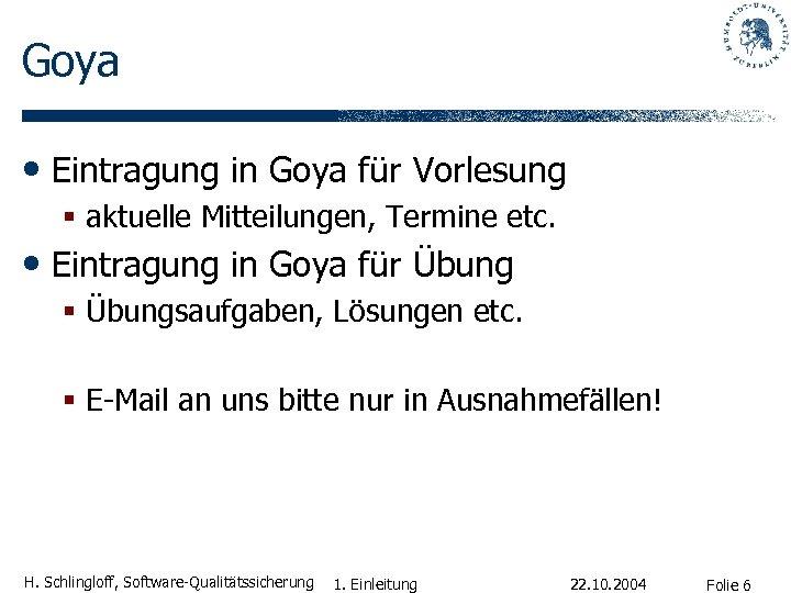 Goya • Eintragung in Goya für Vorlesung § aktuelle Mitteilungen, Termine etc. • Eintragung