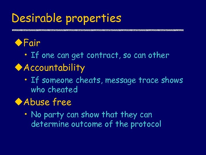 Desirable properties u. Fair • If one can get contract, so can other u.