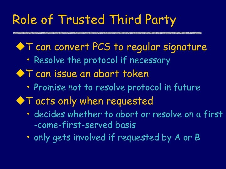 Role of Trusted Third Party u. T can convert PCS to regular signature •