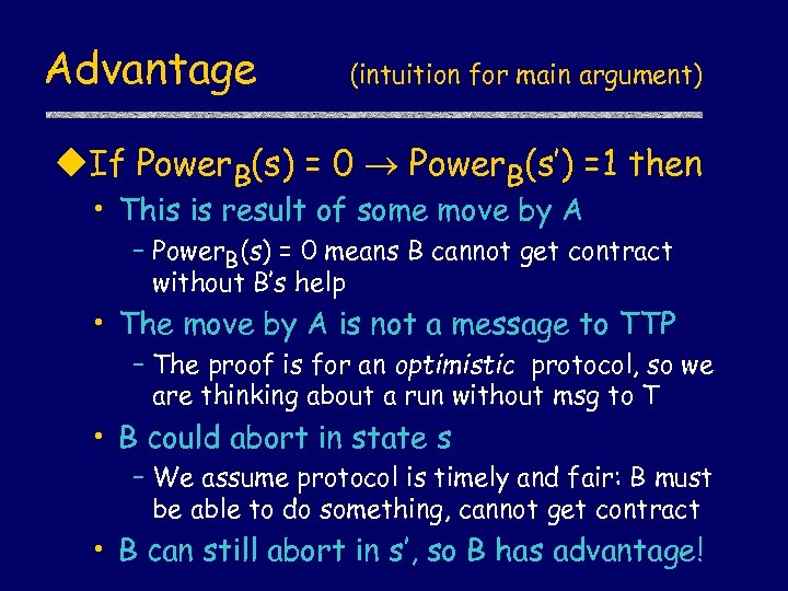 Advantage (intuition for main argument) u. If Power. B(s) = 0 Power. B(s') =1