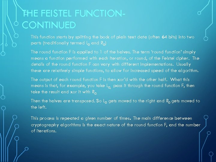THE FEISTEL FUNCTIONCONTINUED This function starts by splitting the bock of plain text data