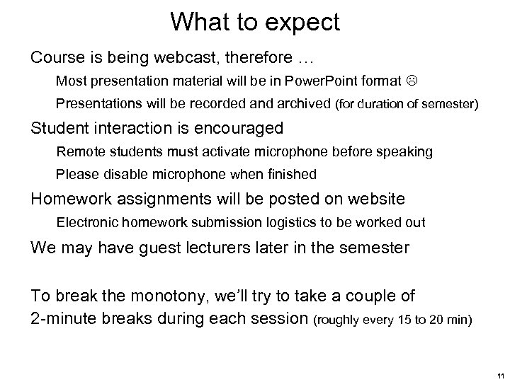 What to expect Course is being webcast, therefore … Most presentation material will be