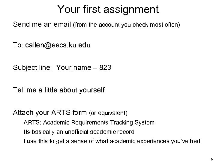 Your first assignment Send me an email (from the account you check most often)