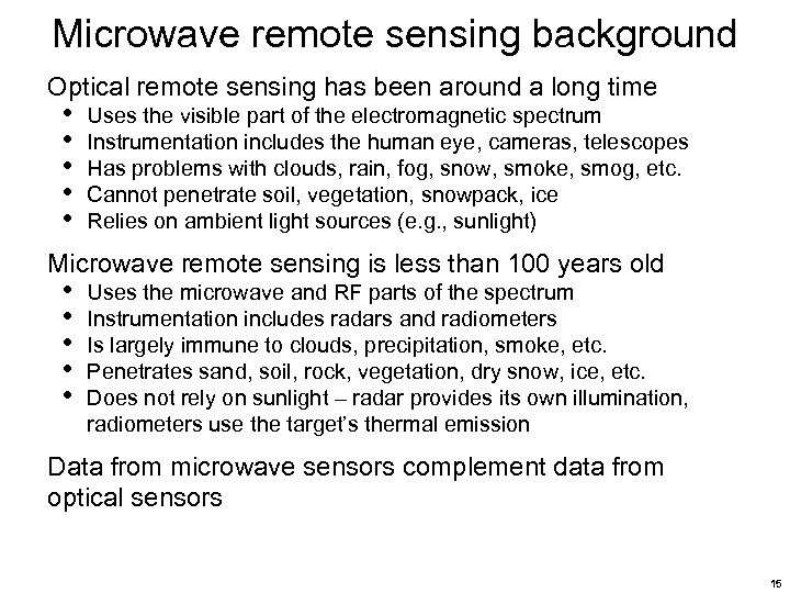 Microwave remote sensing background Optical remote sensing has been around a long time •