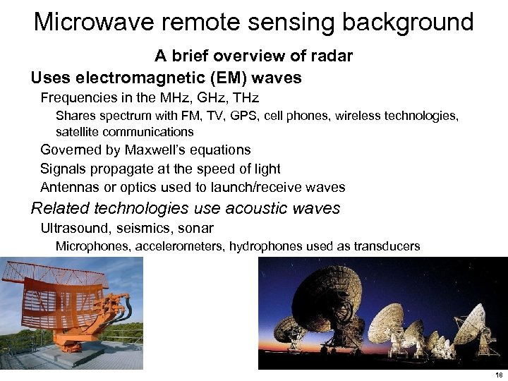 Microwave remote sensing background A brief overview of radar Uses electromagnetic (EM) waves Frequencies