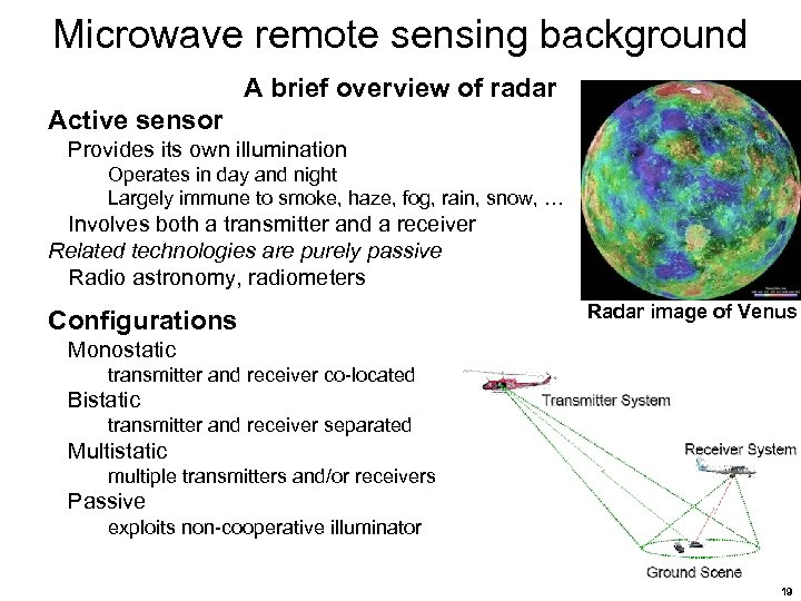 Microwave remote sensing background A brief overview of radar Active sensor Provides its own