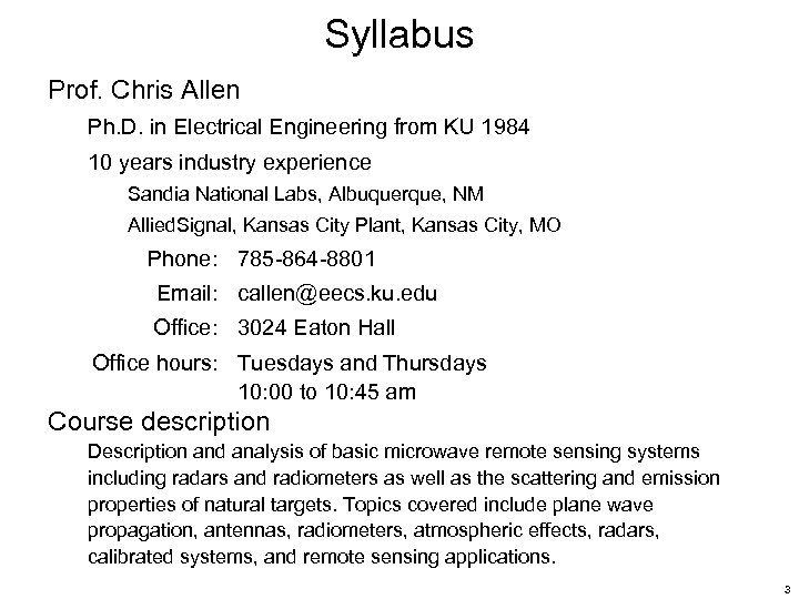 Syllabus Prof. Chris Allen Ph. D. in Electrical Engineering from KU 1984 10 years