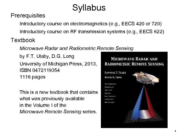 Prerequisites Syllabus Introductory course on electromagnetics (e. g. , EECS 420 or 720) Introductory