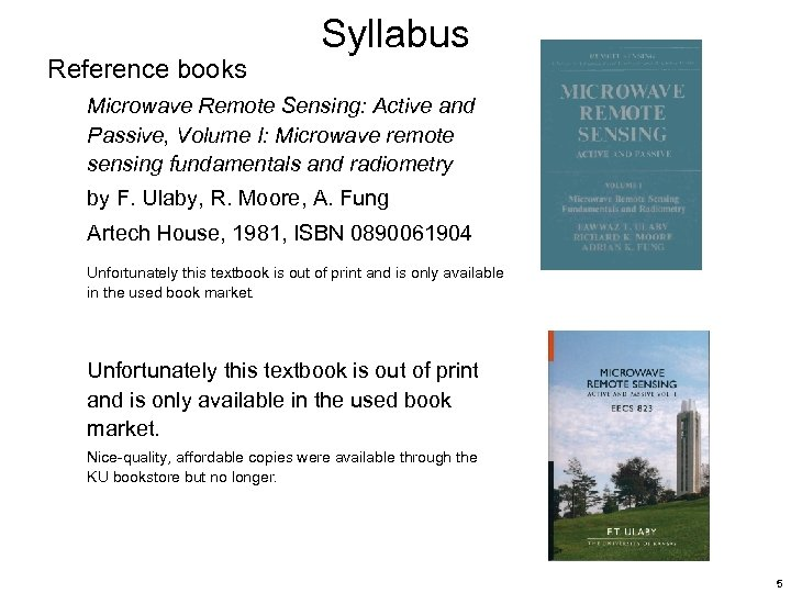 Reference books Syllabus Microwave Remote Sensing: Active and Passive, Volume I: Microwave remote sensing