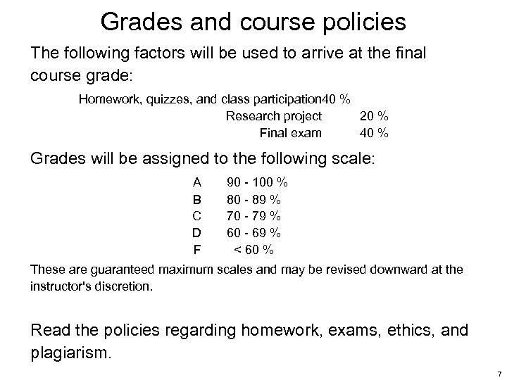Grades and course policies The following factors will be used to arrive at the