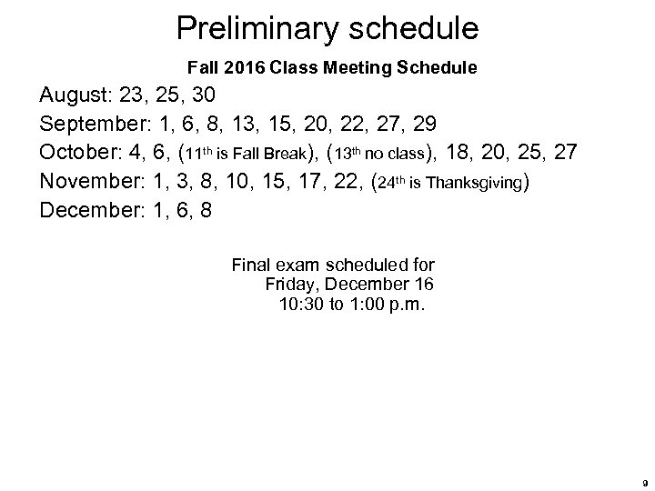 Preliminary schedule Fall 2016 Class Meeting Schedule August: 23, 25, 30 September: 1, 6,