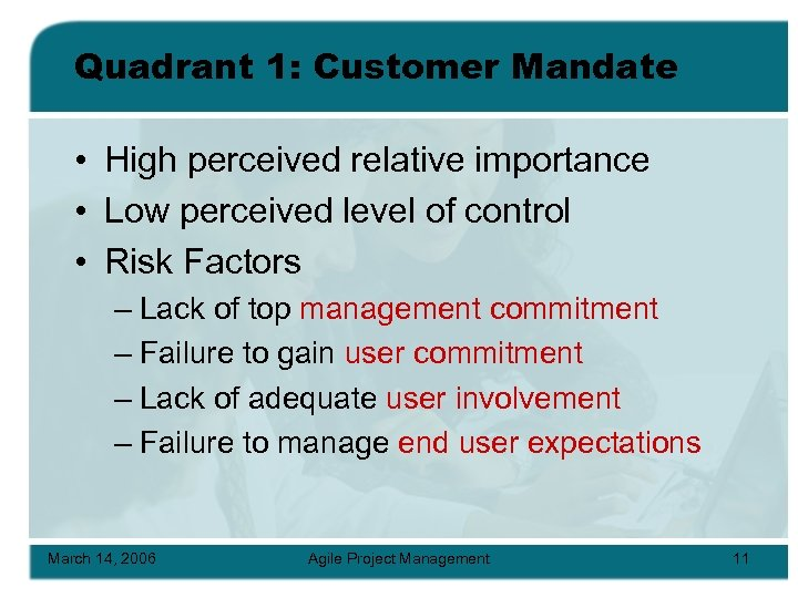 Quadrant 1: Customer Mandate • High perceived relative importance • Low perceived level of
