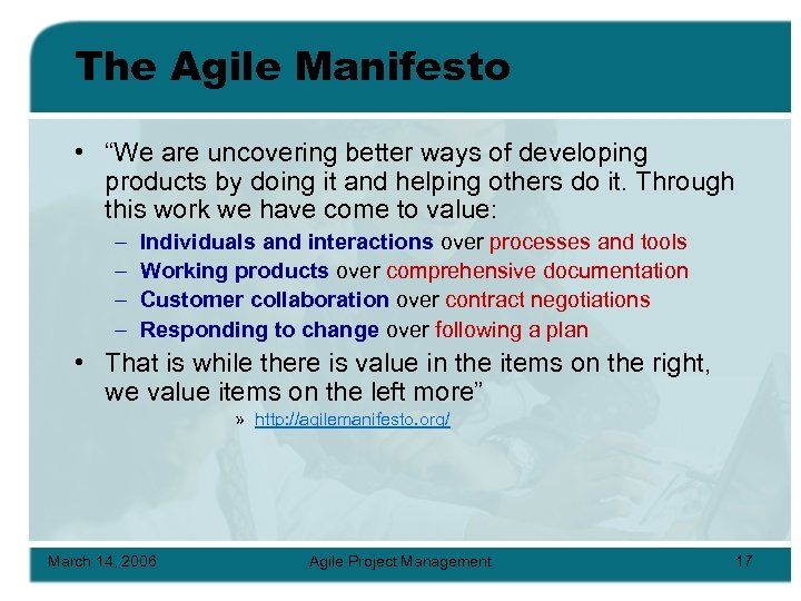 """The Agile Manifesto • """"We are uncovering better ways of developing products by doing"""