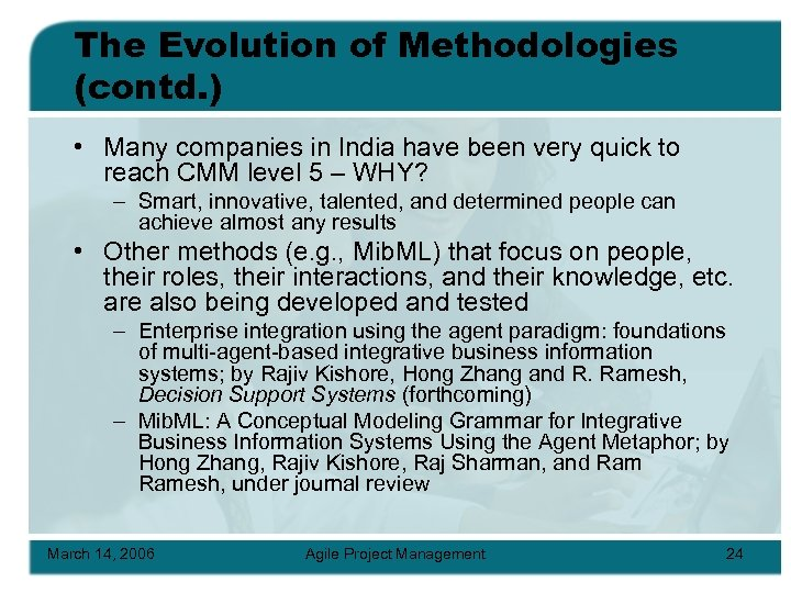 The Evolution of Methodologies (contd. ) • Many companies in India have been very