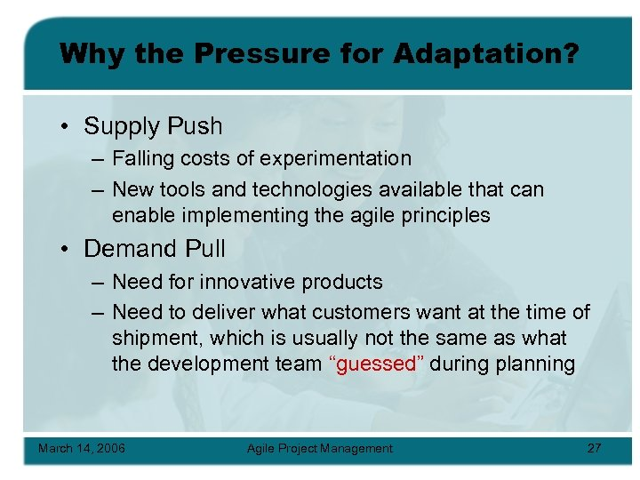 Why the Pressure for Adaptation? • Supply Push – Falling costs of experimentation –