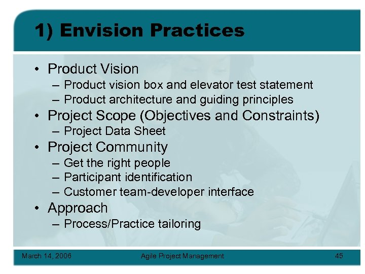 1) Envision Practices • Product Vision – Product vision box and elevator test statement