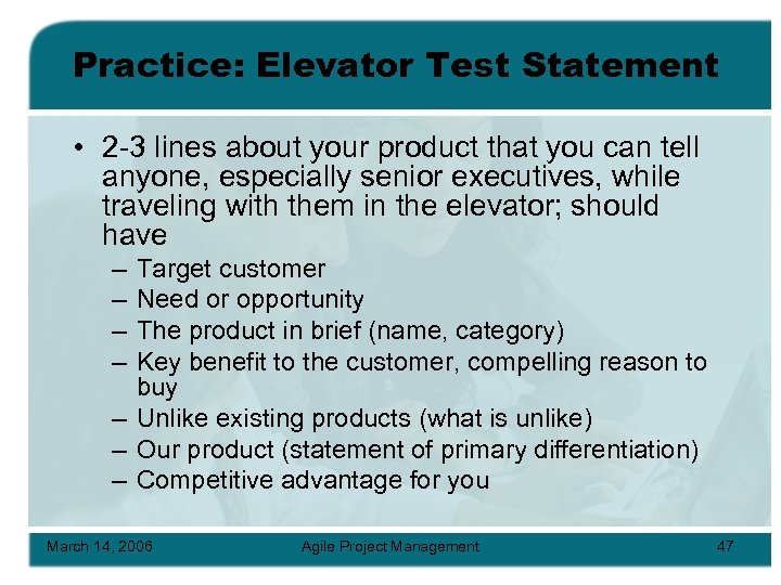 Practice: Elevator Test Statement • 2 -3 lines about your product that you can
