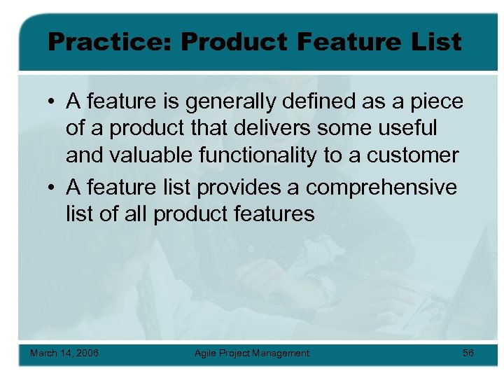 Practice: Product Feature List • A feature is generally defined as a piece of