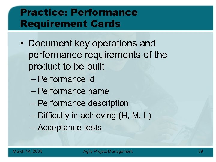 Practice: Performance Requirement Cards • Document key operations and performance requirements of the product