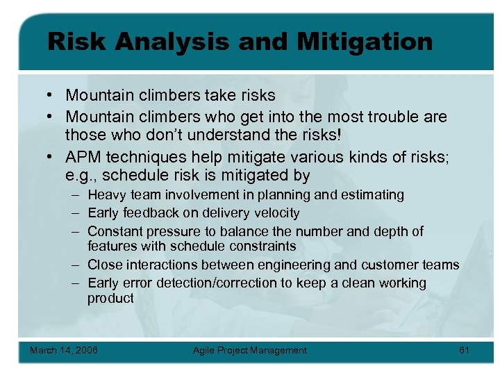 Risk Analysis and Mitigation • Mountain climbers take risks • Mountain climbers who get