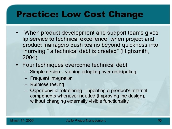"""Practice: Low Cost Change • """"When product development and support teams gives lip service"""