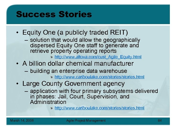 Success Stories • Equity One (a publicly traded REIT) – solution that would allow