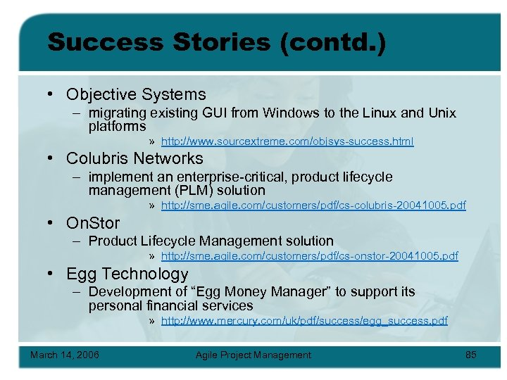 Success Stories (contd. ) • Objective Systems – migrating existing GUI from Windows to