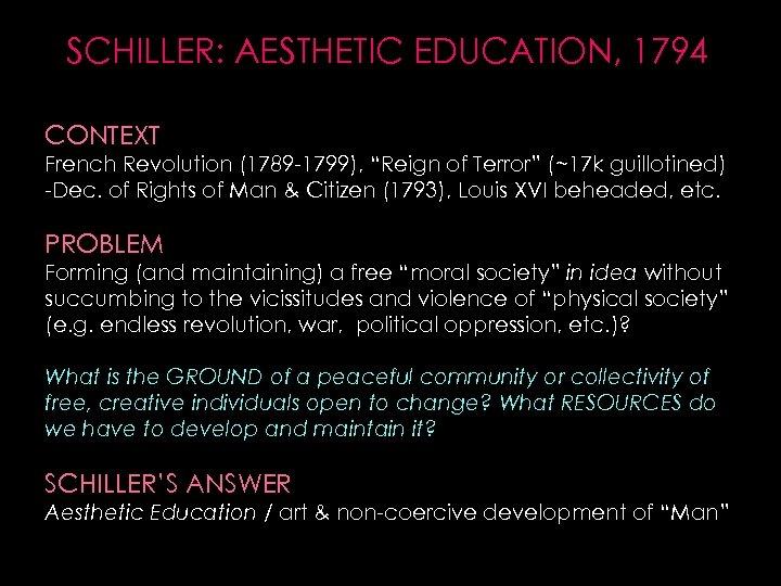 """SCHILLER: AESTHETIC EDUCATION, 1794 CONTEXT French Revolution (1789 -1799), """"Reign of Terror"""" (~17 k"""