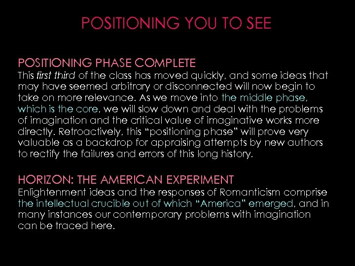 POSITIONING YOU TO SEE POSITIONING PHASE COMPLETE This first third of the class has