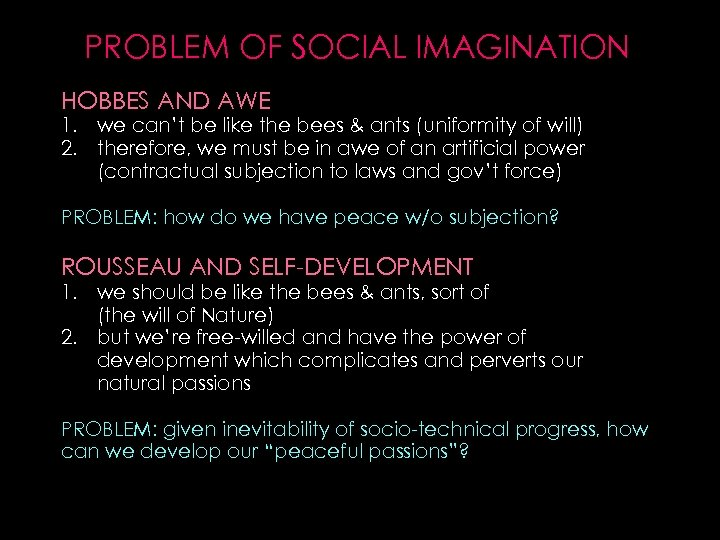 PROBLEM OF SOCIAL IMAGINATION HOBBES AND AWE 1. we can't be like the bees
