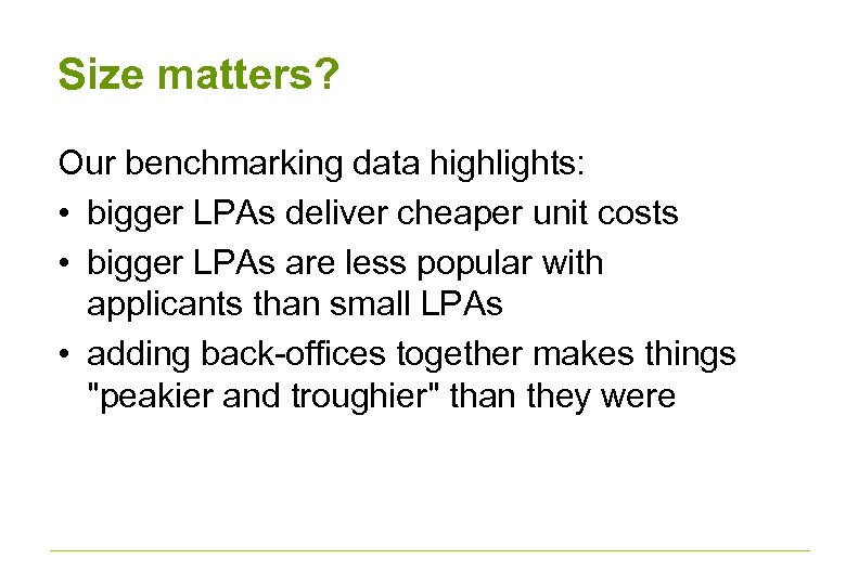Size matters? Our benchmarking data highlights: • bigger LPAs deliver cheaper unit costs •