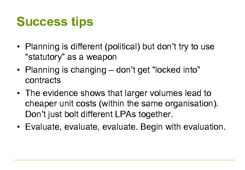 "Success tips • Planning is different (political) but don't try to use ""statutory"" as"