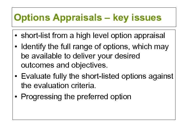 Options Appraisals – key issues • short-list from a high level option appraisal •
