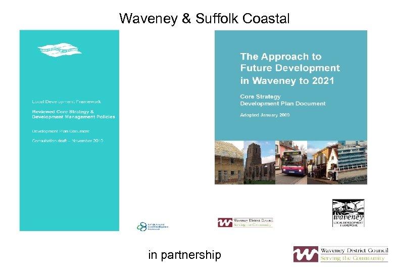 Waveney & Suffolk Coastal in partnership