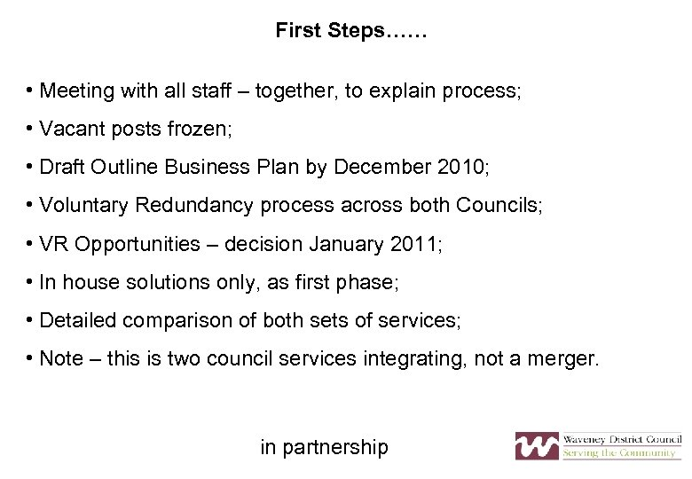 First Steps…… • Meeting with all staff – together, to explain process; • Vacant