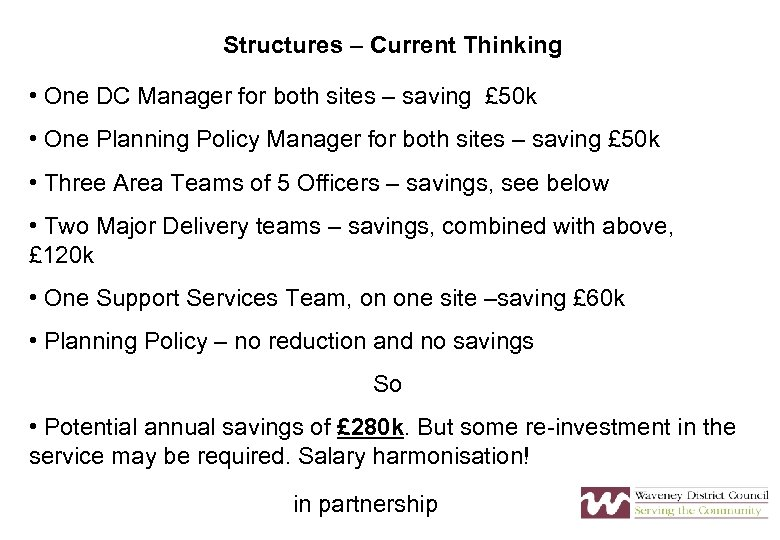 Structures – Current Thinking • One DC Manager for both sites – saving £