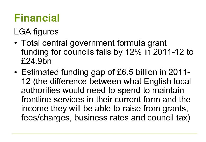Financial LGA figures • Total central government formula grant funding for councils falls by