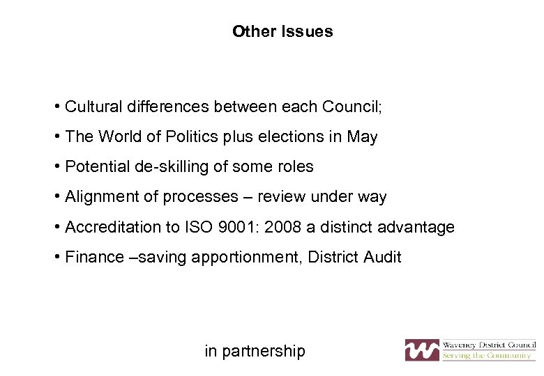 Other Issues • Cultural differences between each Council; • The World of Politics plus