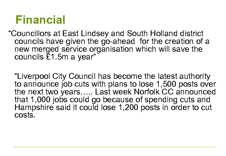 "Financial ""Councillors at East Lindsey and South Holland district councils have given the go-ahead"