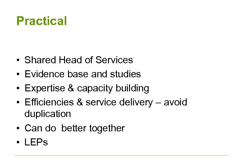 Practical • • Shared Head of Services Evidence base and studies Expertise & capacity