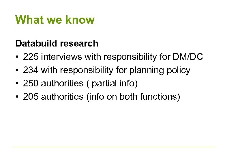 What we know Databuild research • 225 interviews with responsibility for DM/DC • 234