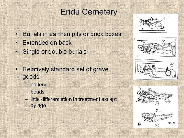 Eridu Cemetery • Burials in earthen pits or brick boxes • Extended on back