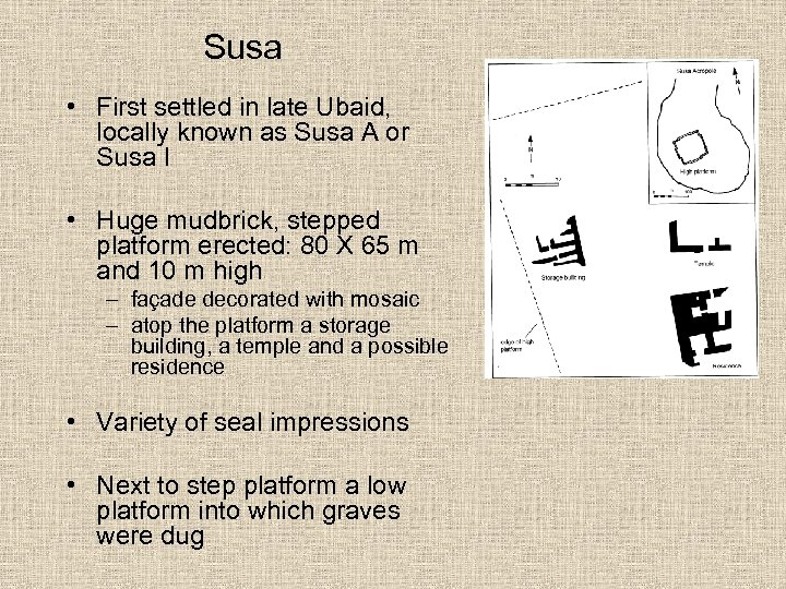 Susa • First settled in late Ubaid, locally known as Susa A or Susa