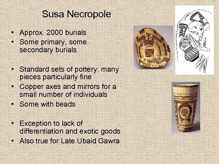 Susa Necropole • Approx. 2000 burials • Some primary, some secondary burials • Standard