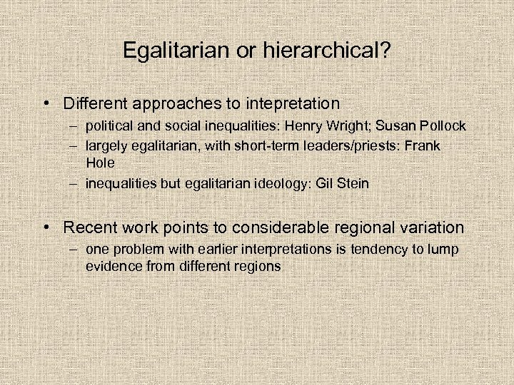 Egalitarian or hierarchical? • Different approaches to intepretation – political and social inequalities: Henry